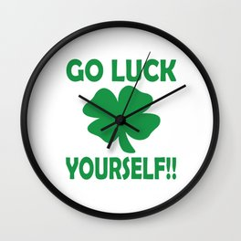 Go luck yourself Wall Clock