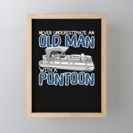 Never Underestimate An Old Man With A Pontoon Framed Mini Art Print