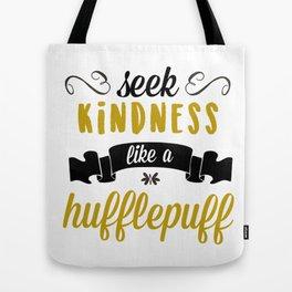 seek kindness Tote Bag