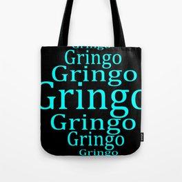 Gringo   (A7 B0032) Tote Bag