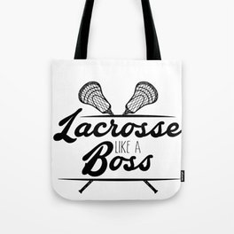 Lacrosse Like a Boss LAX Sport G.O.A.T Lacrosse Player Lacrosse Game ReLAX Steeze Tote Bag
