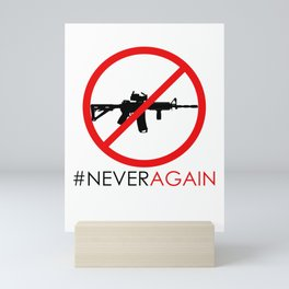 Never Again Slogan Protest Against School Violence Say No to Assault Weapons Mini Art Print