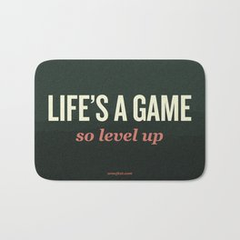 Life's a Game, so level up. Bath Mat