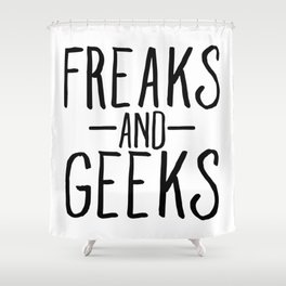 Freaks And Geeks Shower Curtain