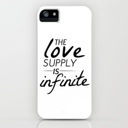 The Love Supply is Infinite iPhone Case