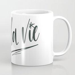 C'est la vie! Coffee Mug