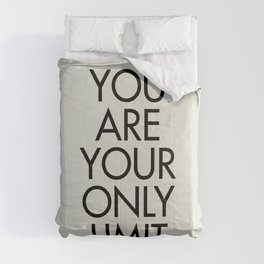 You are your only limit, inspirational quote, motivational signal, mental workout, daily routine Comforters