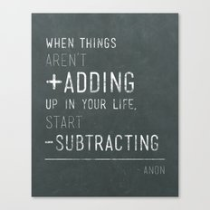 When things aren't adding up - Quote Canvas Print