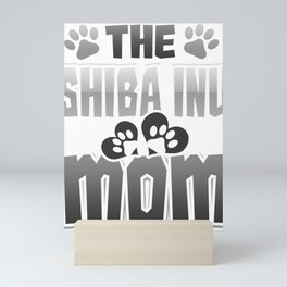 Shiba Inu Mom Dog Lover Dog Mom Mini Art Print