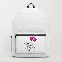 SHUT THE F* UP - FUNNY SHIRT ! Backpack
