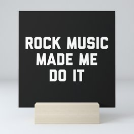 Rock Music Do It Funny Quote Mini Art Print