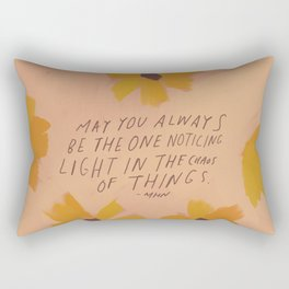 Noticing Light In The Chaos Of Things Rectangular Pillow