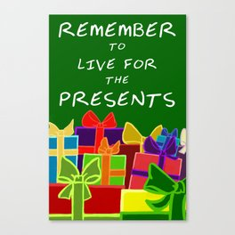 Live For The Presents Canvas Print