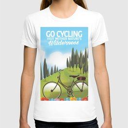 Go Cycling . - Visit mother nature's Wilderness. T-shirt