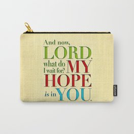 My Hope is in You Carry-All Pouch