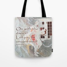 On With the Dance Tote Bag