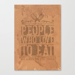 People Who Love to Eat Canvas Print