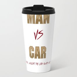 Man vs Car - Interdimensional cable Travel Mug