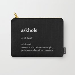 Askhole black and white contemporary minimalism typography design home wall decor bedroom Carry-All Pouch
