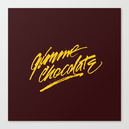 Gimme Chocolate Canvas Print