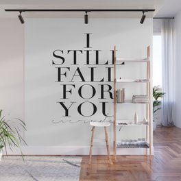 LOVE IS SWEET, I Still Fall For You Everyday,Gift For Her,Darling Gift,Love Art,Love Quote,Anniversa Wall Mural