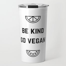 BE KIND - GO VEGAN Travel Mug