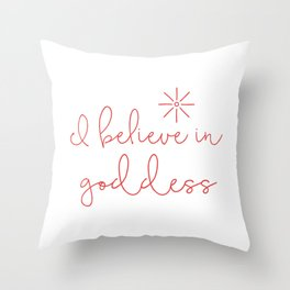 I believe in goddess Throw Pillow