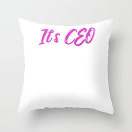 Girl Boss CEO is My Favorite Position Throw Pillow