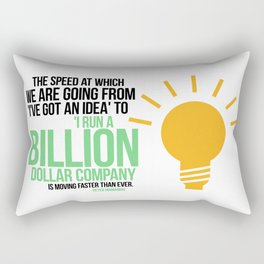 You Can Run a Billion Dollar Company Rectangular Pillow