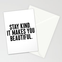 Stay Kind It Males You Beautiful Stationery Cards