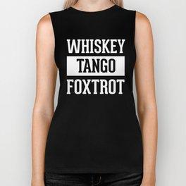 Whiskey Tango Foxtrot / WTF Funny Quote Biker Tank