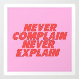 never complain never explain Art Print