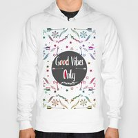 good vibes only Hoodies featuring Good Vibes Only by famenxt