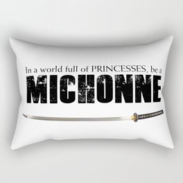 In a World full of Princesses, be a Michonne Rectangular Pillow