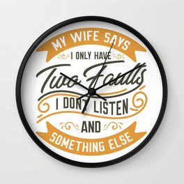 My Wife Says... Fun For Husbands Wall Clock