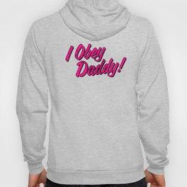 I Obey Daddy print - BDSM Sub LGBT DDLG - Yes daddy products Hoody