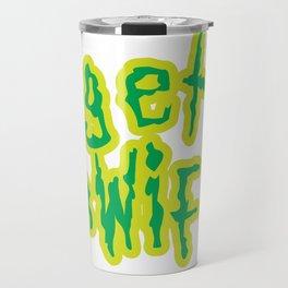 Baesic Get Shwifty Travel Mug