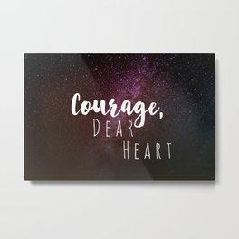 Courage, Dear Heart Metal Print