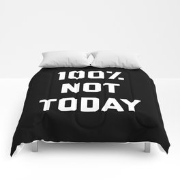 100% Not Today Funny Quote Comforters