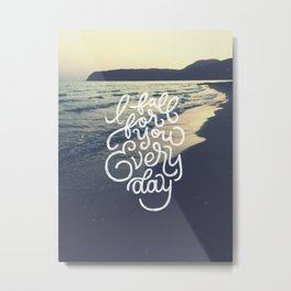 I fall for you everyday Metal Print