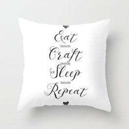 Eat craft sleep repeat Throw Pillow