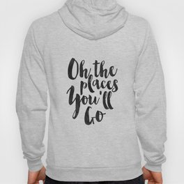 Dr Quote, Oh The Place You'll Go, Travel Gift,Baby Print,Kids Gift,Nursery Decor,Quote prints Hoody