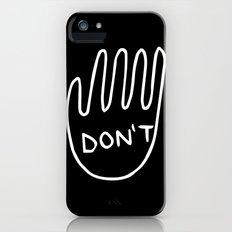 Don't  iPhone SE Slim Case