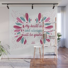 My heart is and always will be yours. Wall Mural