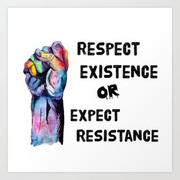 Respect or Expect Art Print