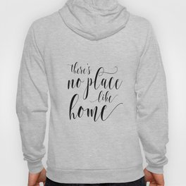 PRINTABLE Art,There's No Place Like Home,Home Sweet Home,Home Is Wherever I'm With You Hoody