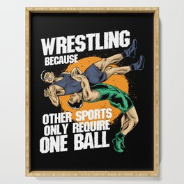 Wrestling Because Other Sports Only Require One Ball Serving Tray