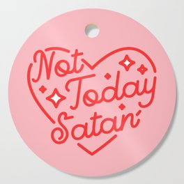 not today satan II Cutting Board