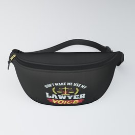 Lawyer Design: Don't Make Me Use My Lawyer Voice Fanny Pack