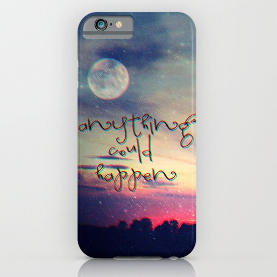 Anything could happen iPhone & iPod Case